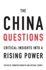 The China Questions : Critical Insights into a Rising Power - Book