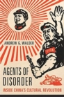 Agents of Disorder : Inside China's Cultural Revolution - Book