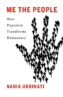Me the People : How Populism Transforms Democracy - Book