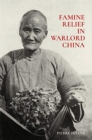Famine Relief in Warlord China - Book