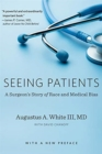 Seeing Patients : A Surgeon's Story of Race and Medical Bias, With a New Preface - Book