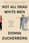 Not All Dead White Men : Classics and Misogyny in the Digital Age - Book