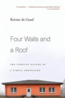 Four Walls and a Roof : The Complex Nature of a Simple Profession - Book