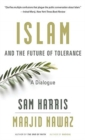Islam and the Future of Tolerance : A Dialogue - Book