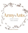 Army Ants : Nature's Ultimate Social Hunters - Book