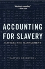 Accounting for Slavery : Masters and Management - Book
