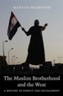 The Muslim Brotherhood and the West : A History of Enmity and Engagement - Book
