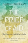 The Price of Aid : The Economic Cold War in India - Book