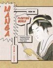 Manga from the Floating World : Comicbook Culture and the <i>Kibyoshi</i> of Edo Japan, Second Edition, With a New Preface - Book