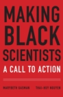 Making Black Scientists : A Call to Action - eBook