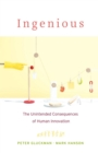 Ingenious : The Unintended Consequences of Human Innovation - eBook