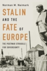 Stalin and the Fate of Europe : The Postwar Struggle for Sovereignty - eBook