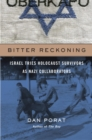 Bitter Reckoning : Israel Tries Holocaust Survivors as Nazi Collaborators - eBook