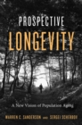 Prospective Longevity : A New Vision of Population Aging - eBook