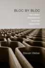 Bloc by Bloc : How to Build a Global Enterprise for the New Regional Order - eBook