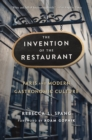 The Invention of the Restaurant : Paris and Modern Gastronomic Culture - eBook
