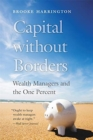 Capital without Borders : Wealth Managers and the One Percent - Book