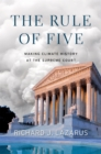 The Rule of Five : Making Climate History at the Supreme Court - eBook