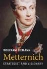Metternich : Strategist and Visionary - eBook