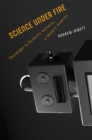 Science under Fire : Challenges to Scientific Authority in Modern America - eBook