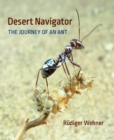 Desert Navigator : The Journey of the Ant - eBook