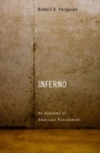 Inferno : An Anatomy of American Punishment - eBook