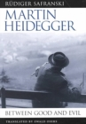 Martin Heidegger : Between Good and Evil - Book