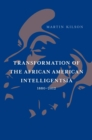 Transformation of the African American Intelligentsia, 1880-2012 - eBook