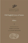 Old English Lives of Saints, Volume I - Book