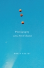 Photography and the Art of Chance - eBook