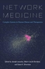Network Medicine : Complex Systems in Human Disease and Therapeutics - Book