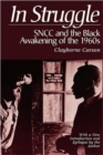 In Struggle : SNCC and the Black Awakening of the 1960s, with a New Introduction and Epilogue by the Author - Book