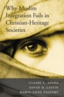 Why Muslim Integration Fails in Christian-Heritage Societies - eBook