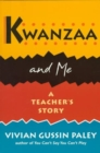 Kwanzaa and Me : A Teacher's Story - Book