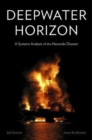 Deepwater Horizon : A Systems Analysis of the Macondo Disaster - Book