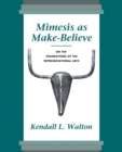 Mimesis as Make-Believe : On the Foundations of the Representational Arts - Book