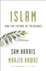 Islam and the Future of Tolerance : A Dialogue - eBook