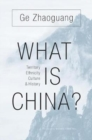 What Is China? : Territory, Ethnicity, Culture, and History - Book