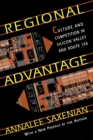 Regional Advantage : Culture and Competition in Silicon Valley and Route 128 - Book