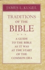 Traditions of the Bible : A Guide to the Bible as it Was at the Start of the Common Era - Book
