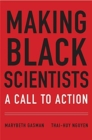 Making Black Scientists : A Call to Action - Book