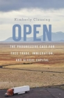 Open : The Progressive Case for Free Trade, Immigration, and Global Capital - Book
