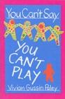 You Can't Say You Can't Play - Book