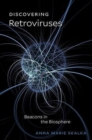 Discovering Retroviruses : Beacons in the Biosphere - Book