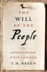 The Will of the People : The Revolutionary Birth of America - Book