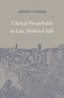 Clerical Households in Late Medieval Italy - Book