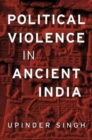 Political Violence in Ancient India - Book