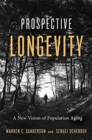 Prospective Longevity : A New Vision of Population Aging - Book
