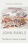 John Rawls : The Path to a Theory of Justice - Book