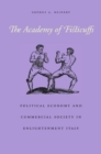 The Academy of Fisticuffs : Political Economy and Commercial Society in Enlightenment Italy - Book